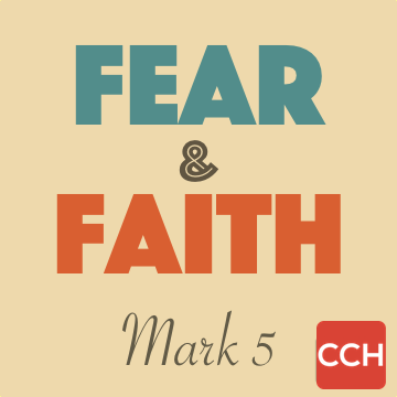 Mark 5: Fear and Faith