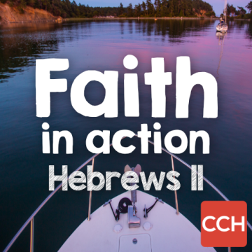Hebrews 11: Faith in Action