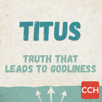 Titus - Truth that leads to godliness